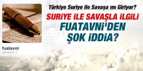 Fuatavni'den Suriye ile Savaşla İlgili ŞOK İDDİA?