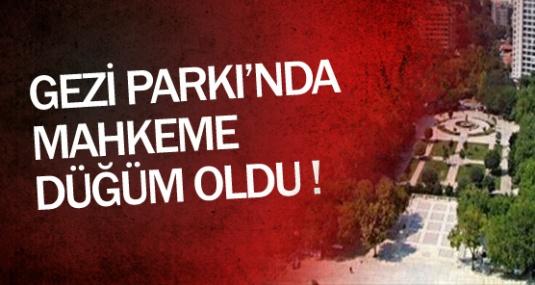 Gezi Parkında Mahkeme Karını Verdi