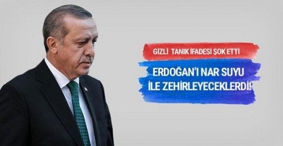 Gizli Tanık İfadesi Kan Dondurdu: Erdoğan'ı Zehirleyeceklerdi