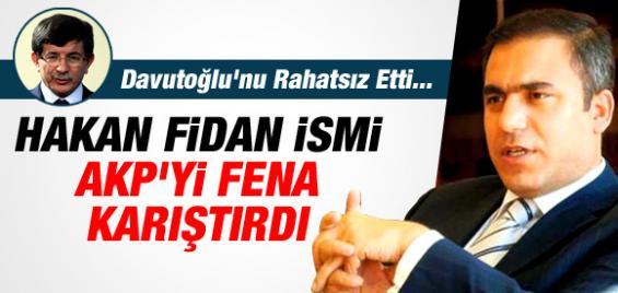 Hakan Fidan İsmi AKP'yi Karıştırdı