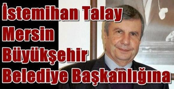 İstemihan Talay Belediye Başkanlığına Aday Adayımı ?