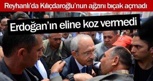 Kılıçdaroğlu Reyhanlı'da: Siyaset için gelmedim