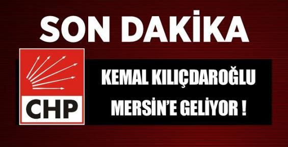 Kılıçdaroğlu Bugün Mersin'e Geliyor