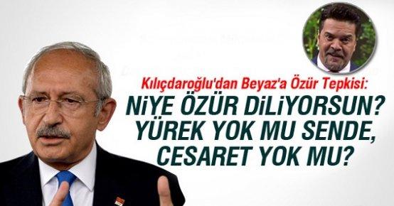 Kılıçdaroğlu'dan Beyaz'a Özür Tepkisi: Niye Özür Diliyorsun?