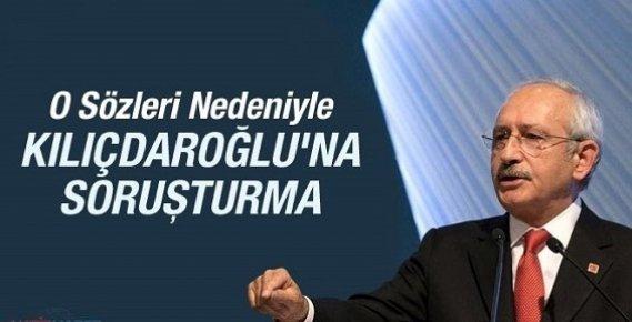 Kılıçdaroğlu'na Erdoğan'a İlişkin Sözler Nedeniyle SORUŞTURMA