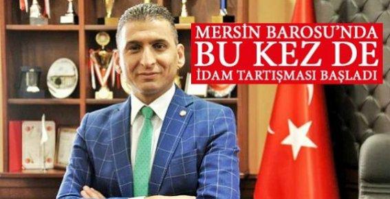 Mersin Baro Başkanı 'İdam' İstedi, Avukatlardan Tepki Geldi.