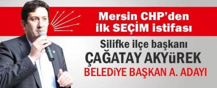 Mersin CHP'den ilk SEÇİM istifası Çağatay Akyürek'ten