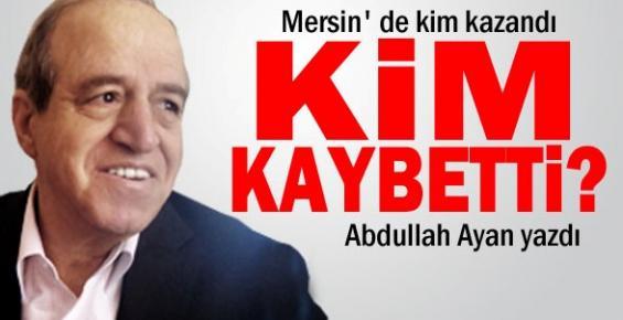 Mersin' de Kim Kazandı, Kim Kaybetti