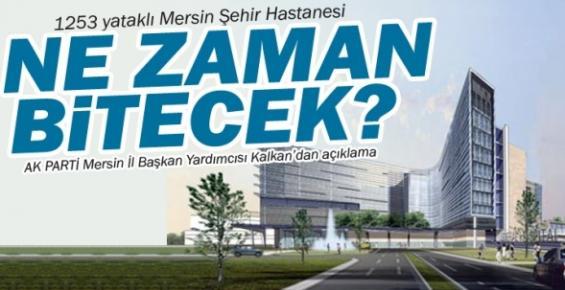 Mersin Şehir Hastanesi Ne Zaman Hizmete Girecek ?