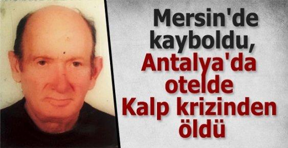 Mersin'de Kayboldu, Antalya'da Otelde Kalp Krizinden Öldü