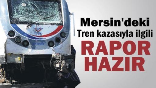 Mersin'deki Tren Kazasının Raporu Hazırlandı