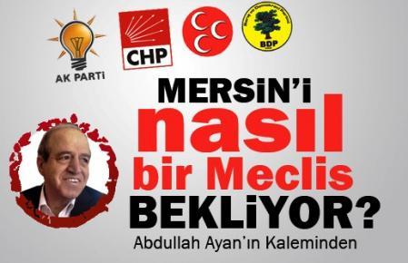 Mersin'i Nasıl Bir Belediye Meclisi Bekliyor