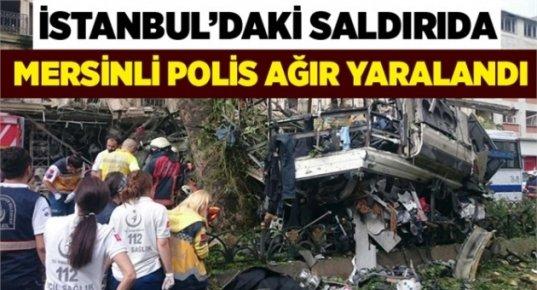 Mersinli Polis İstanbuldaki Patlamada Ağır Yaralandı