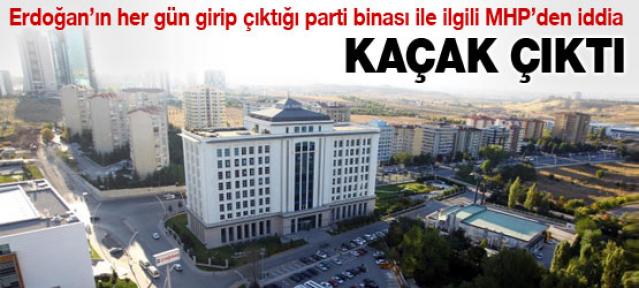 MHP: AKP Genel Merkezi'nin Otopark'ı Kaçaktır.