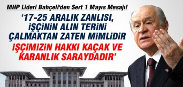 MHP Lideri Bahçeli'den Sert 1 Mayıs Mesajı!