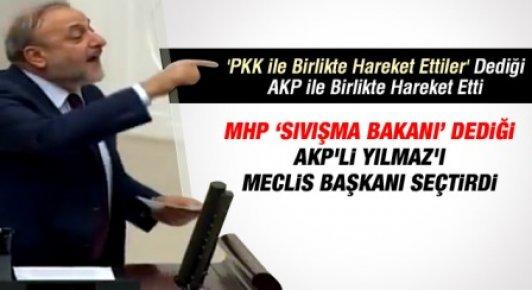 MHP, 'Sıvışma Bakanı' Dediği AKP'li Yılmaz'ı Meclis Başkanı Seçtirdi