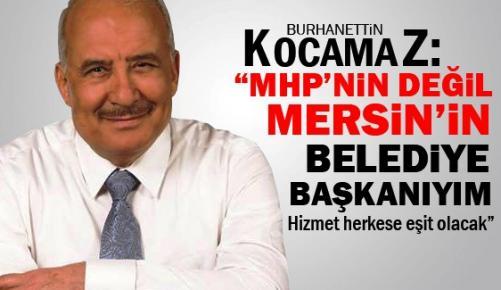 MHP'nin Değil Mersinlilerin Belediye Başkanıyım