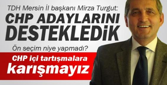 Mirza Turgut: CHP İçi Tartışmalara Karışmayız