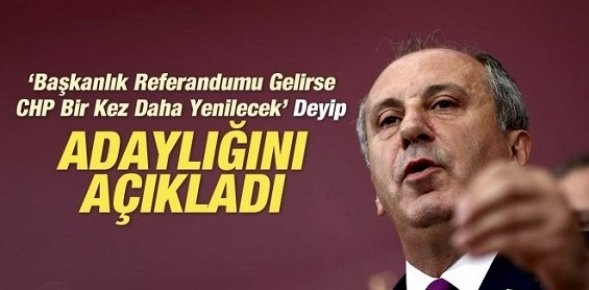 Muharrem İnce, CHP Genel Başkanlığı İçin Adaylığını Açıkladı