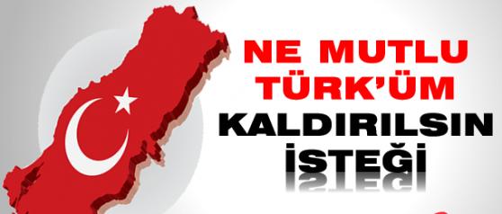 ''Ne Mutlu Türküm Diyene ve Andımız Kaldırılsın''