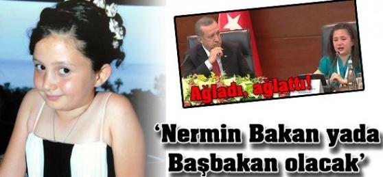 """""""Nermin, Bakan Yada Başbakan Olacak"""""""