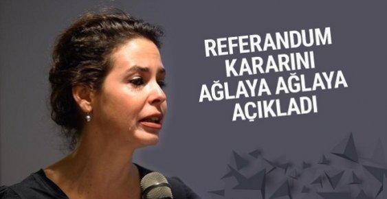 Pelin Batu Referandum Kararını Ağlaya Ağlaya Açıkladı