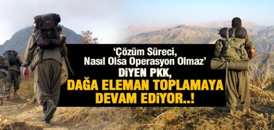 PKK Eleman Toplamaya Devam Ediyor