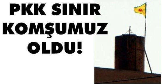 PKK Sınır Komşumuz mu Oluyor ?