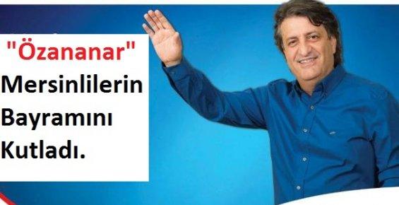 Seyit Özananar Mersinlilerin Bayramını Kutladı.