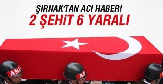 Şırnak'ta Çatışma! 2 ŞEHİT 6 YARALI