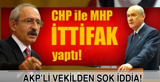 Şok CHP-MHP ittifakı iddiası