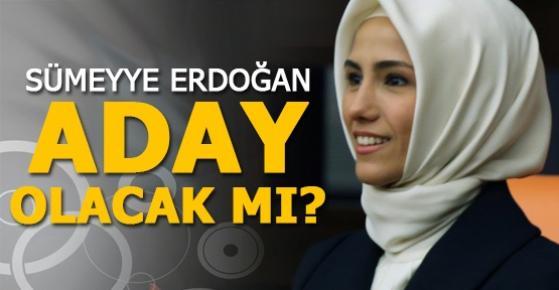 Sümeyye Erdoğan Aday Olacak mı?