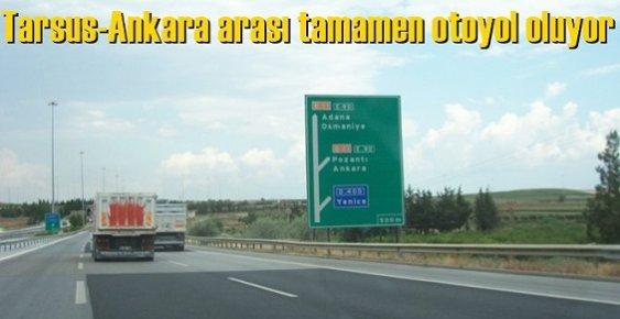 Tarsus-Ankara Arası Tamamen Otoyol Oluyor