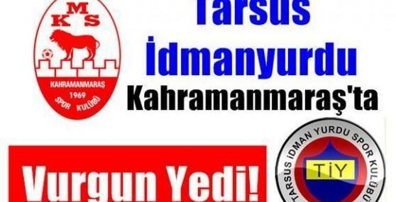 Tarsus, Maraş'ta Vurgun Yedi