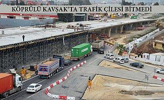 Liman - Hal Köprülü Kavşak Projesi'nde Çile Bitmiyor