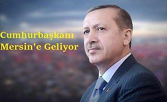 Erdoğan Mersin'e Geliyor