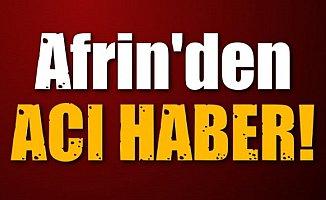 Afrin'den Acı Haber…Mayın Patladı. Şehidimiz Var !