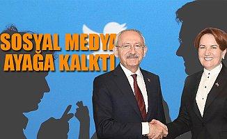 CHP İYİ Parti İttifakı Sosyal Medyada