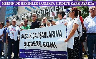 Sağlık Çalışanlarına Şiddet'e Mersin'de Protesto