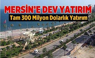Mersin'e Dev Yatırım