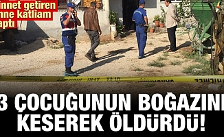 Adana'da Vahşet! 3 Çocuğunun Boğazını Keserek Öldürdü