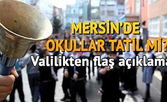 Mersin'de Okullar Tatil mi? İşte Mersin Valiliğinden Resmi Açıklama...