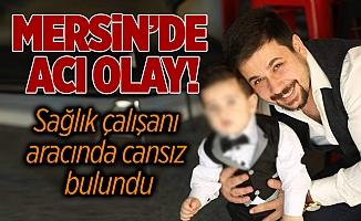 Tarsus'ta Yaşındaki Sağlık Çalışanı Araçta Cansız Bulundu
