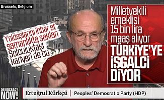 Mersin Eski HDP Milletvekili Türkiye'yi ABD'ye Şikayet Etti