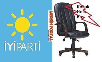 Mersin İYİ Parti'de İl Başkanlığı Koltuğu Hala Boş