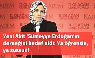 Yeni Akit Sümeyye Erdoğan'ın Derneğini Hedef Aldı !
