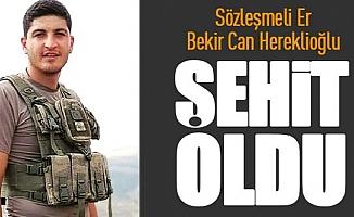 Sözleşmeli Er Bekir Can Hereklioğlu Şehit Oldu