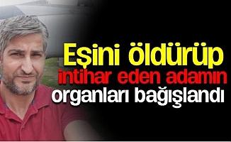 Mersin'de Eşini Öldüren Kocanın Organları Bağışlandı
