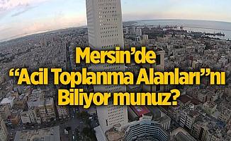 Mersin'de Acil Toplanma Yerleri Neresidir?