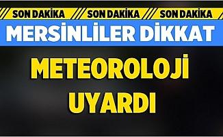 Mersin'de Şiddetli Yağışlara Dikkat!